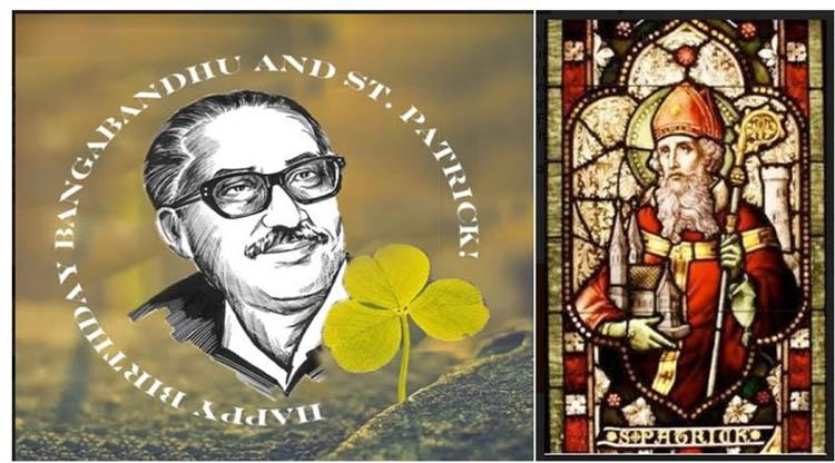 Happy birthday Bangabandhu  and St. Patrick
