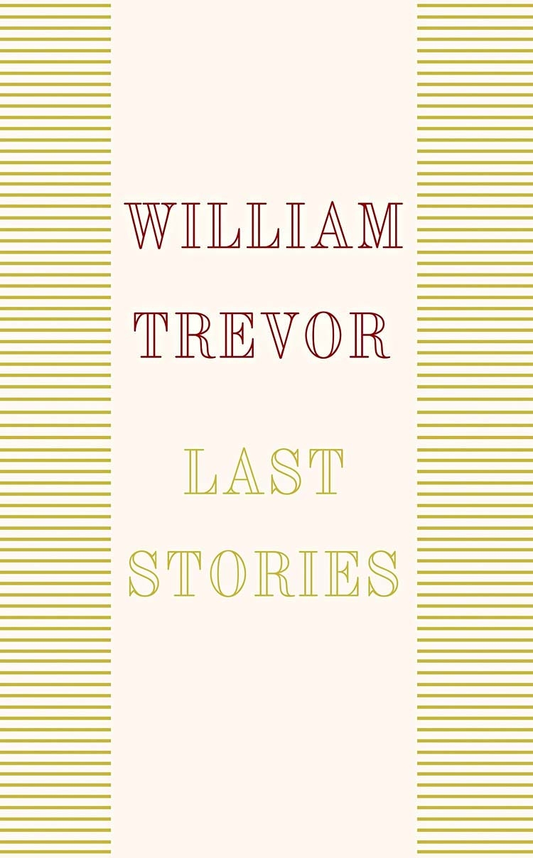Last Stories by William Trevor: A final treat