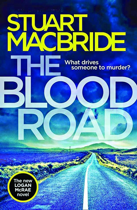 The Blood Road by Stuart MacBride - Macabre blend of murder and humour