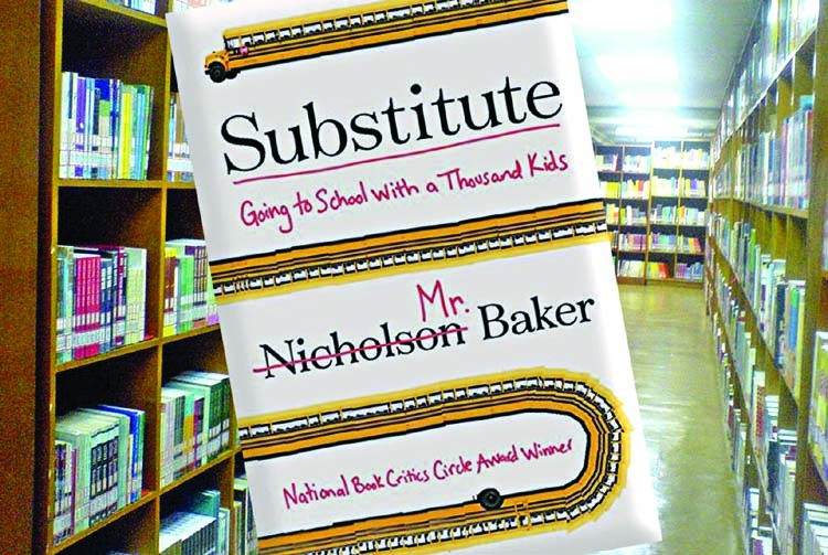 Nicholson Baker  chronicles school days in 'Substitute'